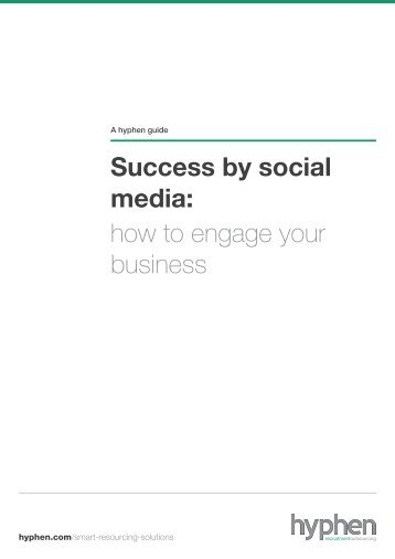 Success by social media: how to engage your business - Hyphen