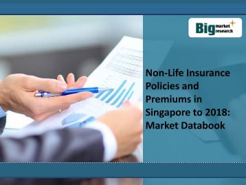 Non-Life Insurance Policies and Premiums in Singapore to 2018: Market Databook