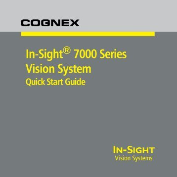 In-Sight 7000 Series Vision System Quick Start Guide - Automation ...