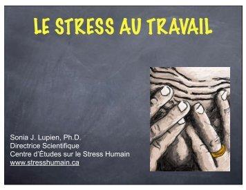PowerPoint de la conférence donnée par Sonia Lupien, Ph.D., sur le ...