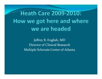 Jeffrey B. English, MD Director of Clinical Research Multiple ...