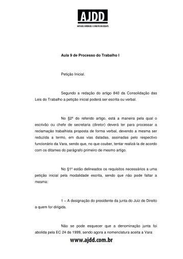 Aula 9 de Processo do Trabalho I Petição Inicial. Segundo a ... - AJDD