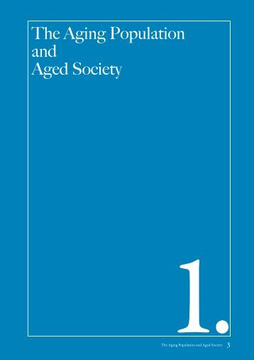 The Aging Population and Aged Society 3 The Aging Population ...