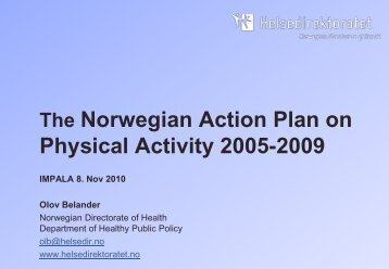 The Norwegian Action Plan on Physical Activity ... - Impala-eu.org