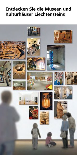 Entdecken Sie die Museen und Kulturhäuser Liechtensteins