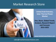 Solar Thermal Power in United Arab Emirates, Market Outlook to 2025, Update 2015 - Capacity, Generation, Levelized Cost of Energy (LCOE), Investment Trends, Regulations and Company Profiles