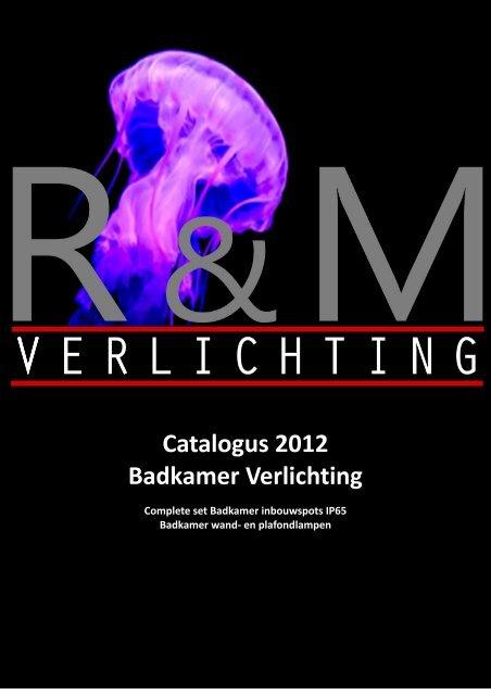 Catalogus 2012 Badkamer Verlichting - R&M verlichting