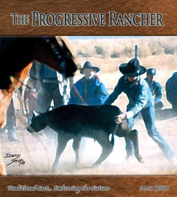 May 2008 Progressive Rancher - The Progressive Rancher Magazine