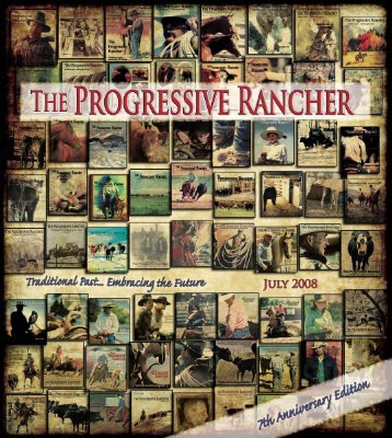 July 2008 Progressive Rancher - The Progressive Rancher Magazine