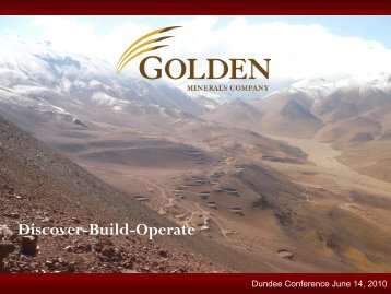 Discover-Build-Operate - Golden Minerals Company
