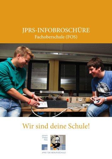 Wir sind deine Schule! JPRS FOS-Infobroschüre 2015/16!