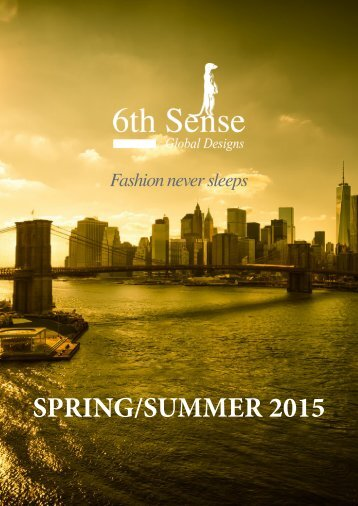 6th Sense Global Design SPRING/SUMMER 2015 Collection