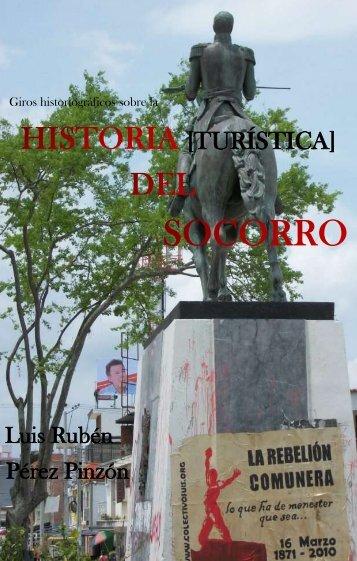 [Colección Historiar al Socorro: 3 Las convicciones] Giros historiográficos sobre la historia [turística] del Socorro (Colombia)