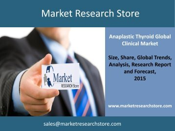 Anaplastic Thyroid Cancer Global Clinical Trials Review 2015 Market Trends, Size, Demand, Cost, Opportunity Analysis