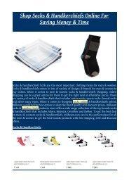 Shop Socks & Handkerchiefs Online For Saving Money & Time
