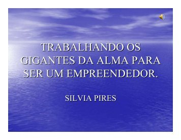 (Microsoft PowerPoint - Apresenta\347ao Silvia Pires - Gigantes da ...