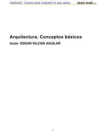Arquitectura. Conceptos básicos Autor: EDGAR VILCHIS ... - MailxMail