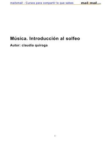 Música. Introducción al solfeo Autor: claudia quiroga - MailxMail