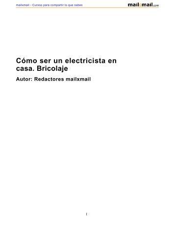 Cómo ser un electricista en casa. Bricolaje Autor - MailxMail