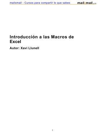 Introducción a las Macros de Excel Autor: Xavi Llunell - MailxMail