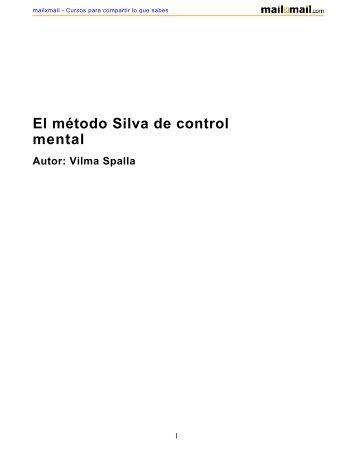 El método Silva de control mental Autor: Vilma Spalla - MailxMail