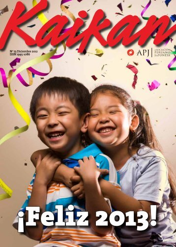 Kaikan Nº 73 - Diciembre 2012 - Asociación Peruano Japonesa