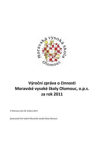 Výroční zpráva o činnosti Moravské vysoké školy Olomouc, o.p.s. za ...