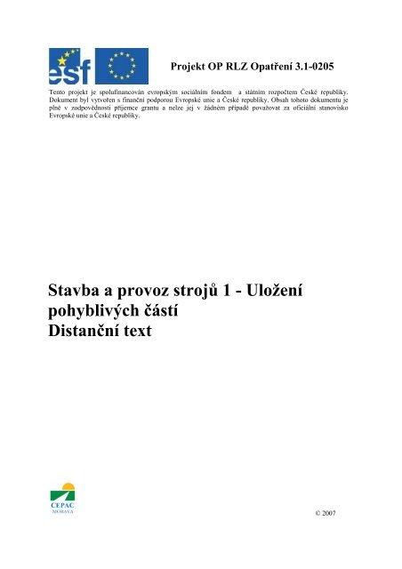Stavba a provoz strojů 1 - Uložení pohyblivých částí Distanční text