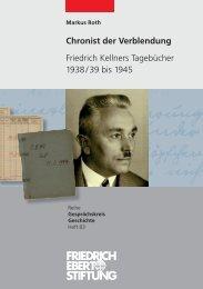 Chronist der Verblendung - Friedrich Kellners Tagebücher 1938/39 ...