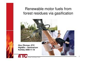 Renewable motor fuels from forest residues via gasification
