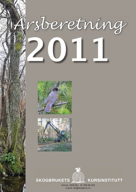 SKIs årsberetning for 2011(PDF) - Skogbrukets kursinstitutt