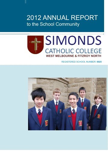 2012 Annual Report to the School Community - Simonds Catholic ...