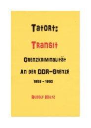 Tatort Transit Fluchtversuche und Grenzkriminalität  an der DDR-Grenze, 1958 - 1963