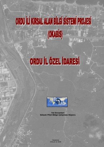 OKABIS: Ordu Kırsal Alan Bilgi Sistemi Projesi GISLab © 2008 Pilot ...