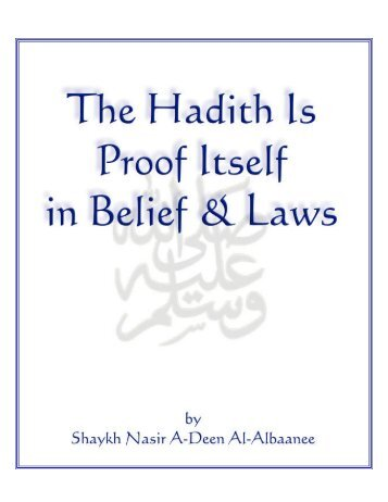 The Hadith Is Proof Itself In Belief and Laws - Islam House