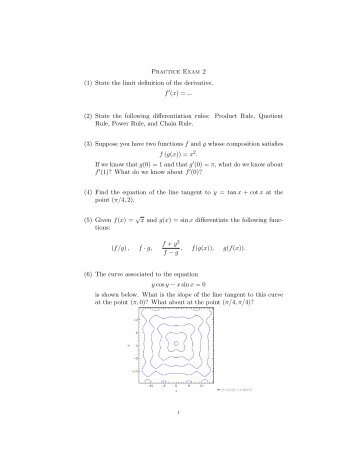 Practice Exam 2 (1) State the limit definition of the derivative. f (x ...