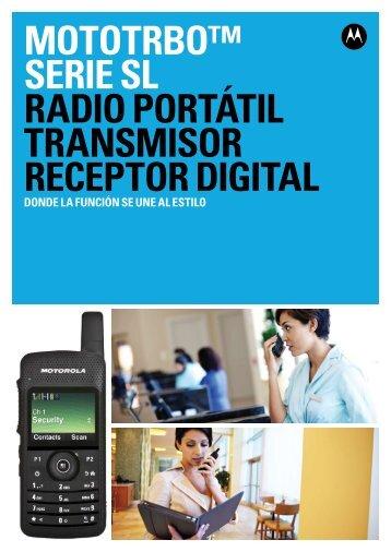 mototrbo™ serie sl radio portátil transmisor receptor ... - Radiotrans