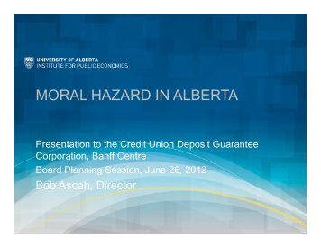 MORAL HAZARD IN ALBERTA - Institute for Public Economics
