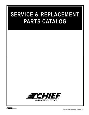 service & replacement parts catalog - Chief Automotive Technologies