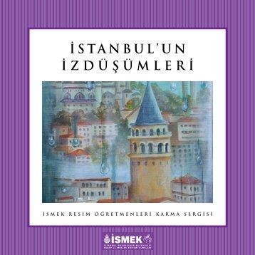 istanbul'un izdüşümleri - İSMEK - İstanbul Büyükşehir Belediyesi