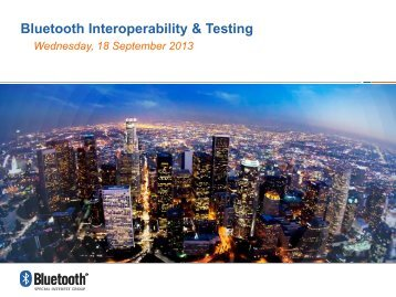 Bluetooth Interoperability & Testing