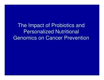 The Impact of Probiotics and Personalized Nutritional Genomics on ...