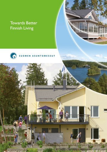 Here is a general brochure about the Fnnish ... - Asuntomessut