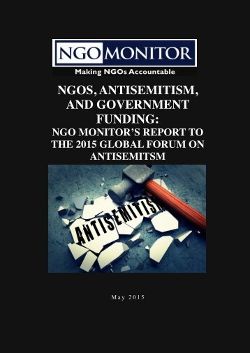 FINAL NGOs, Antisemitism and Government Funding-Report Global Forum on Antisemitism 2015