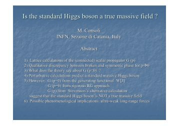 Is the standard Higgs boson a true massive field ?