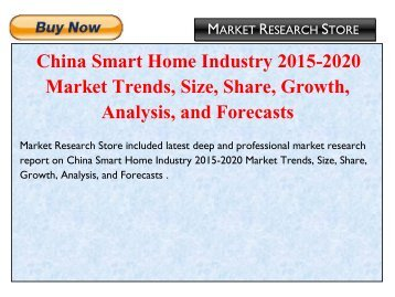 China Smart Home Industry 2015-2020 Market Trends, Size, Share, Growth, Analysis, and Forecasts