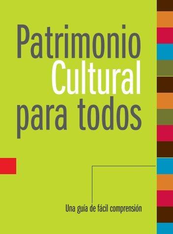 Guía patrimonio cultural para todos - Departamento de Propiedad ...