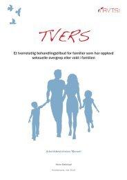 Et tverretatlig behandlingstilbud for familier som har ... - RVTS Sør