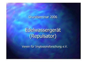 Edelwassergerät (Repulsator) - Implosion-ev.de