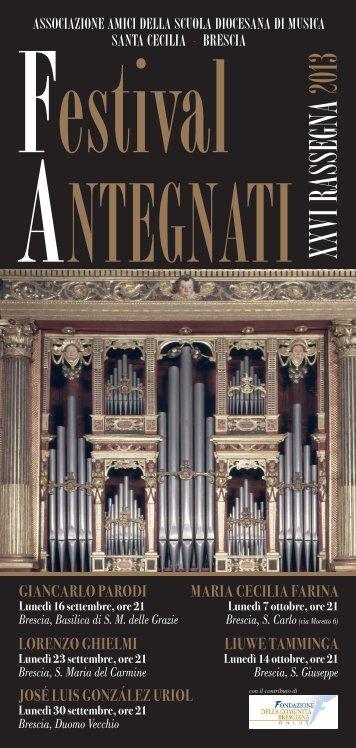 Festival ANTEGNATI 2013 - Santa Cecilia - Scuola di Musica - Brescia